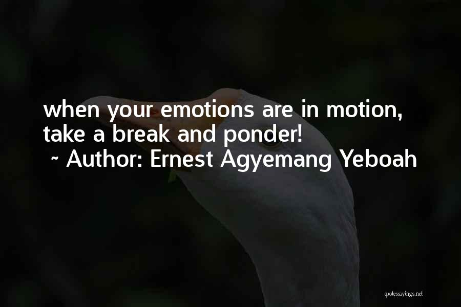 Anger In Your Heart Quotes By Ernest Agyemang Yeboah