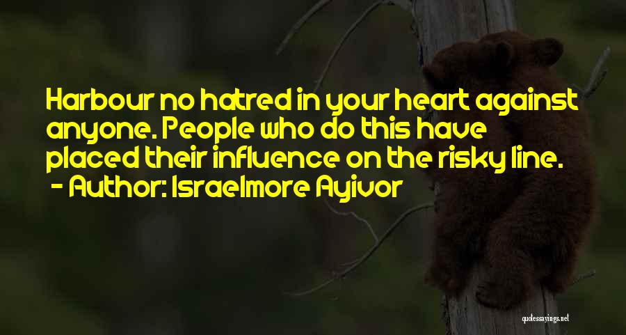 Anger In Your Heart Quotes By Israelmore Ayivor