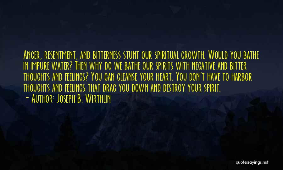 Anger In Your Heart Quotes By Joseph B. Wirthlin