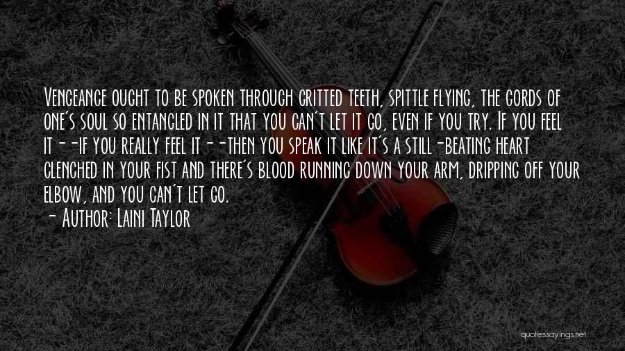 Anger In Your Heart Quotes By Laini Taylor