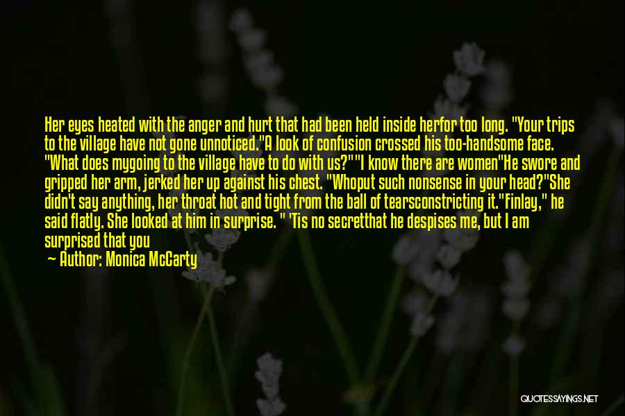 Anger In Your Heart Quotes By Monica McCarty