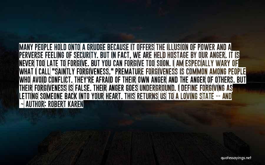 Anger In Your Heart Quotes By Robert Karen
