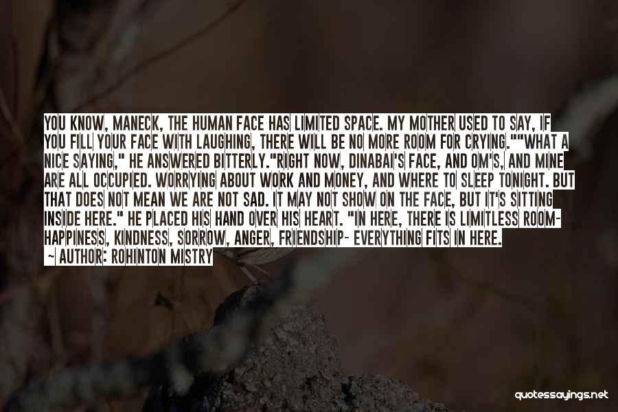 Anger In Your Heart Quotes By Rohinton Mistry