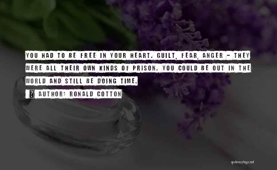 Anger In Your Heart Quotes By Ronald Cotton