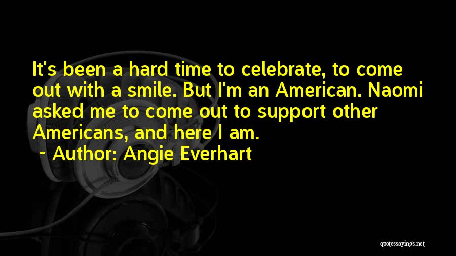 Angie Everhart Quotes 437710