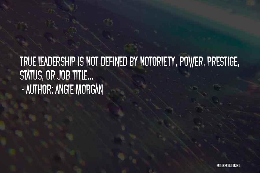 Angie Morgan Quotes 1394264