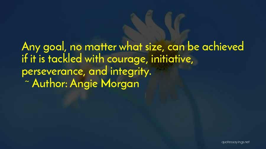 Angie Morgan Quotes 1555237