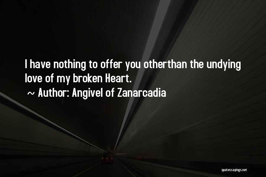 Angivel Of Zanarcadia Quotes 1469353