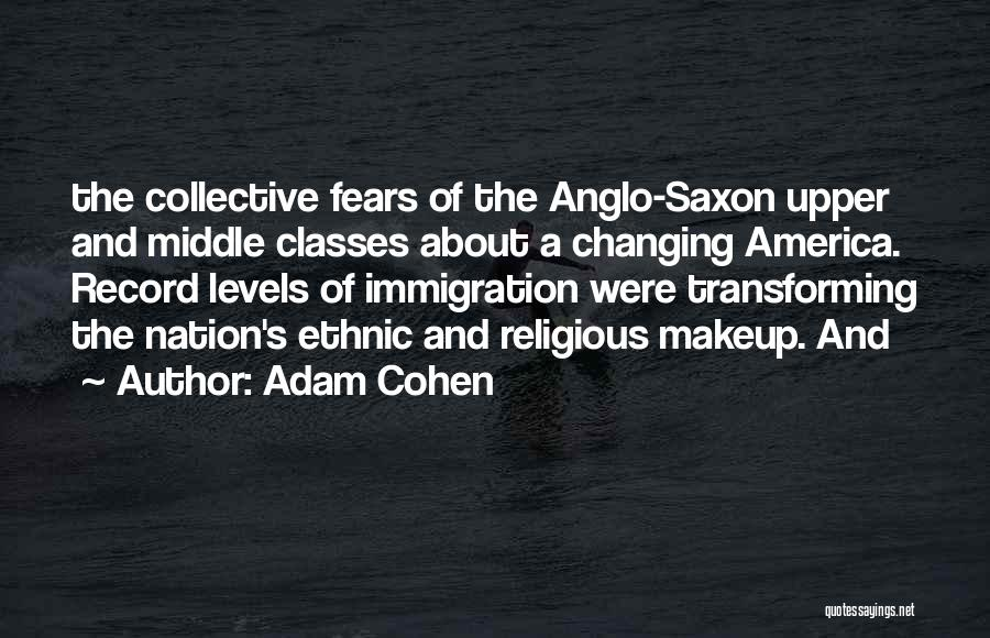 Anglo Saxon Quotes By Adam Cohen