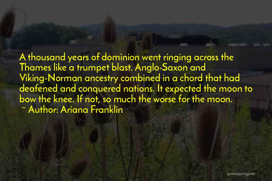 Anglo Saxon Quotes By Ariana Franklin
