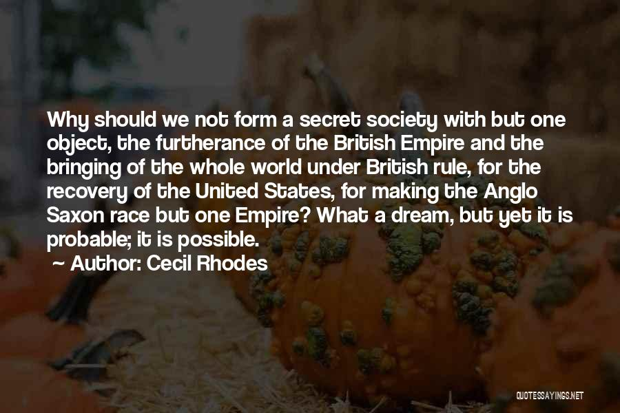 Anglo Saxon Quotes By Cecil Rhodes