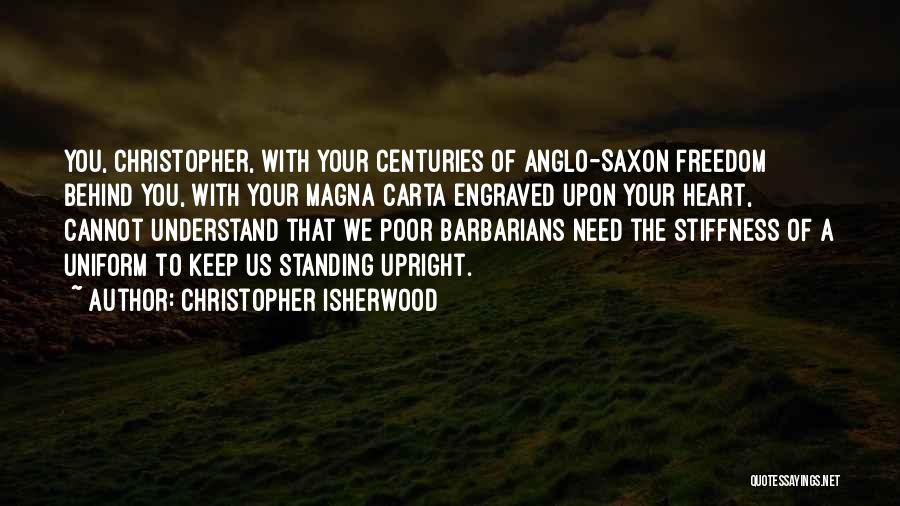 Anglo Saxon Quotes By Christopher Isherwood