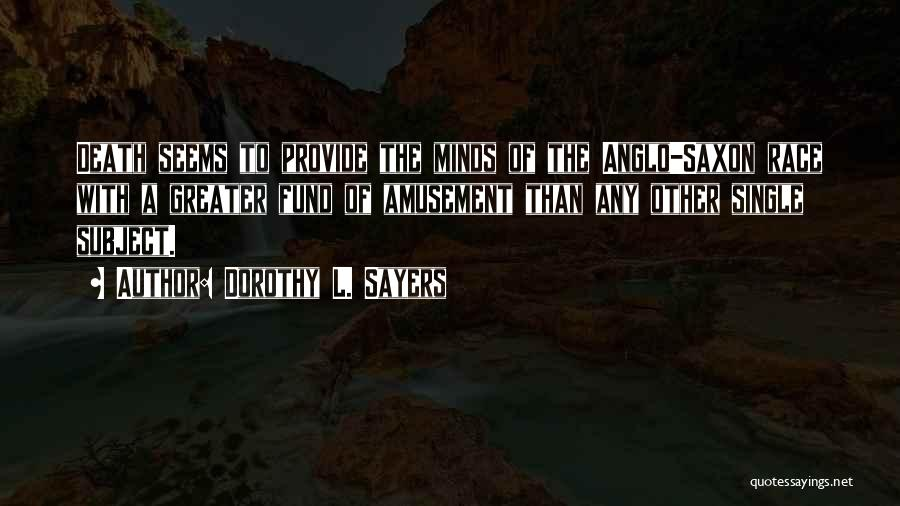 Anglo Saxon Quotes By Dorothy L. Sayers