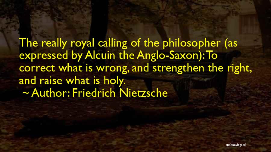 Anglo Saxon Quotes By Friedrich Nietzsche