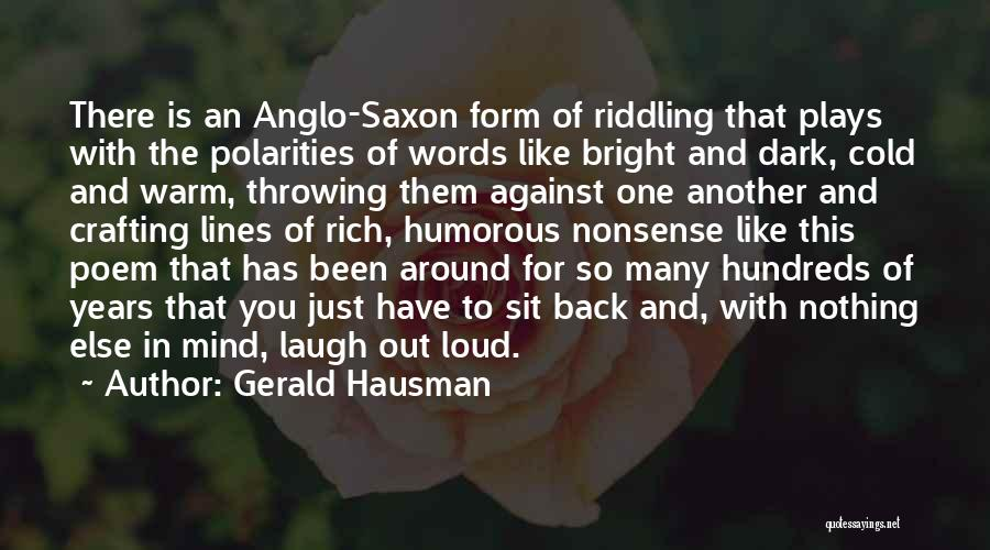 Anglo Saxon Quotes By Gerald Hausman