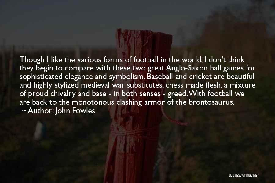 Anglo Saxon Quotes By John Fowles