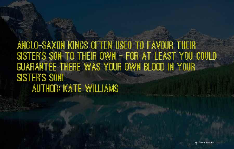 Anglo Saxon Quotes By Kate Williams