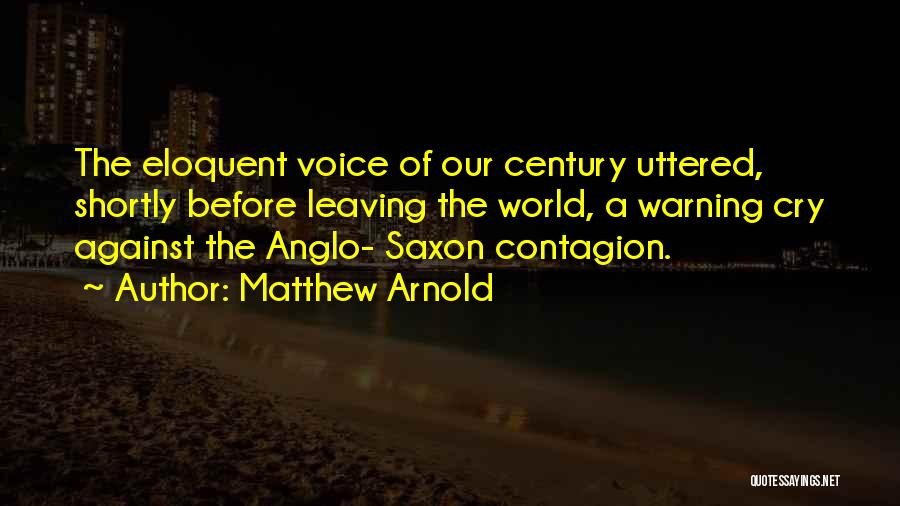 Anglo Saxon Quotes By Matthew Arnold