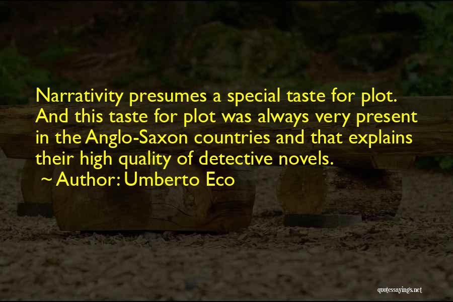 Anglo Saxon Quotes By Umberto Eco