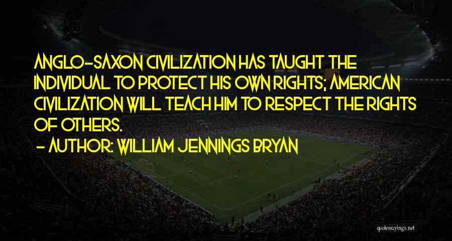Anglo Saxon Quotes By William Jennings Bryan