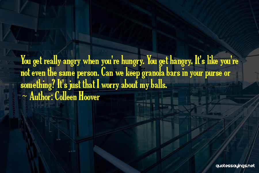 Angry Person Quotes By Colleen Hoover