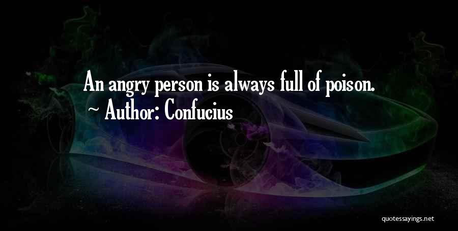 Angry Person Quotes By Confucius