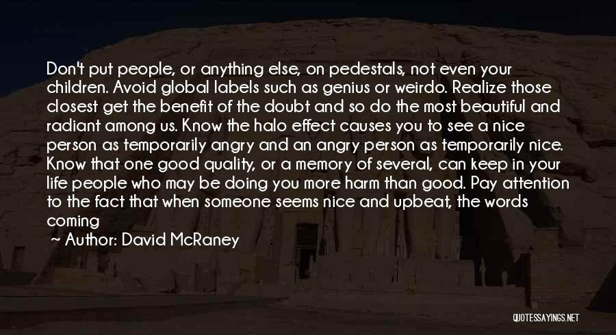 Angry Person Quotes By David McRaney