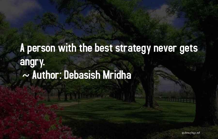 Angry Person Quotes By Debasish Mridha