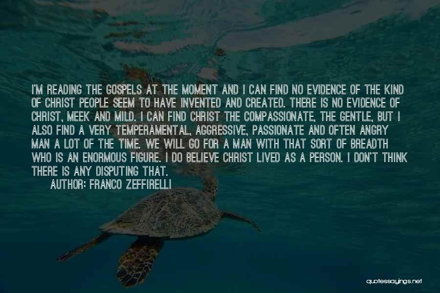 Angry Person Quotes By Franco Zeffirelli