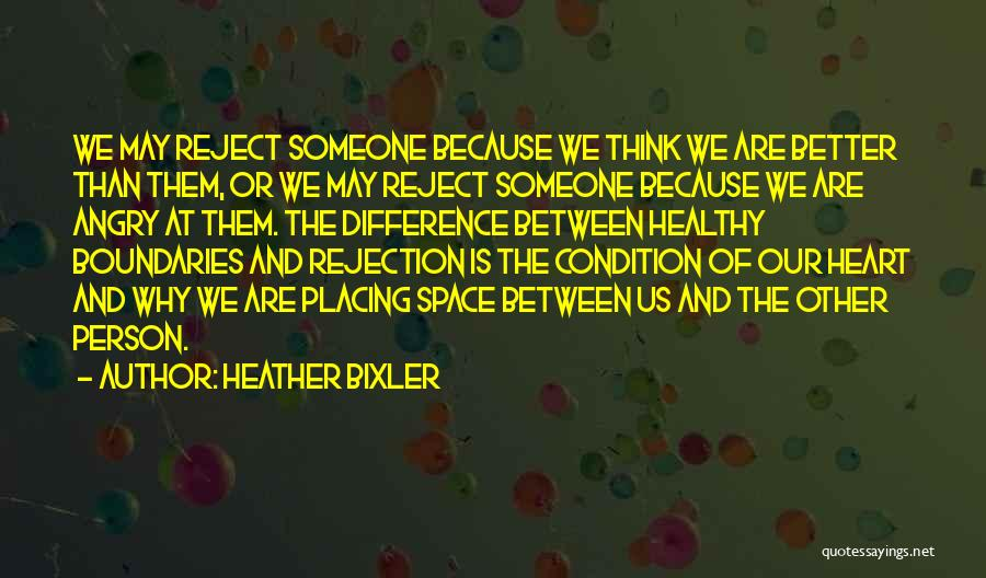 Angry Person Quotes By Heather Bixler