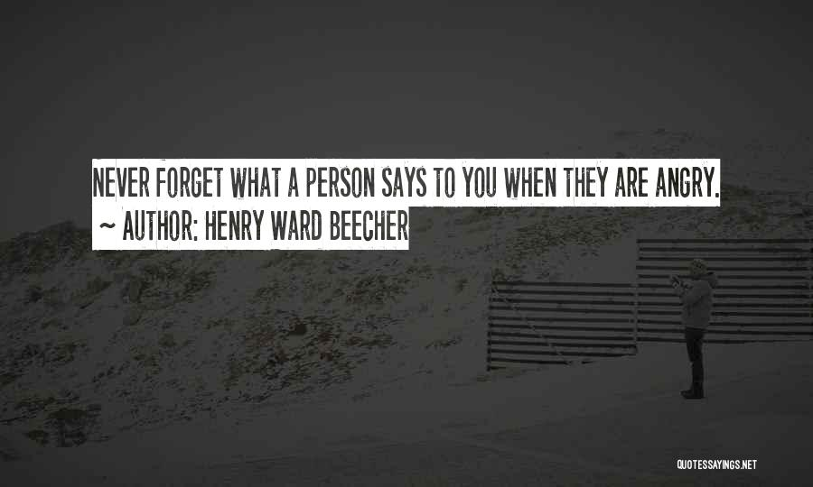Angry Person Quotes By Henry Ward Beecher