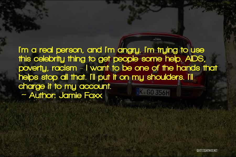 Angry Person Quotes By Jamie Foxx