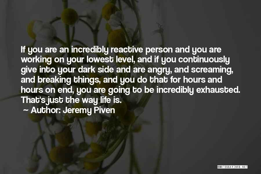 Angry Person Quotes By Jeremy Piven