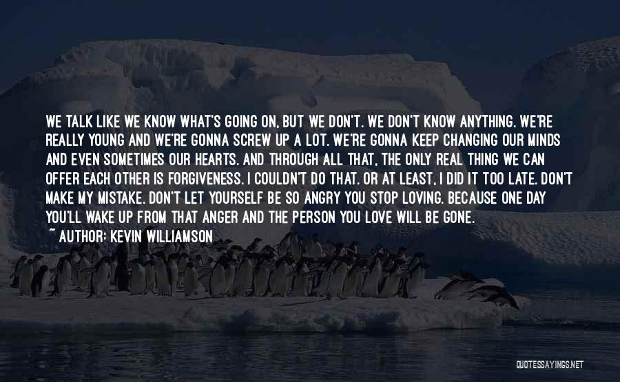 Angry Person Quotes By Kevin Williamson