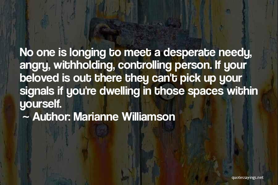 Angry Person Quotes By Marianne Williamson