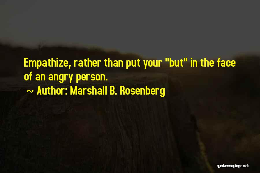 Angry Person Quotes By Marshall B. Rosenberg