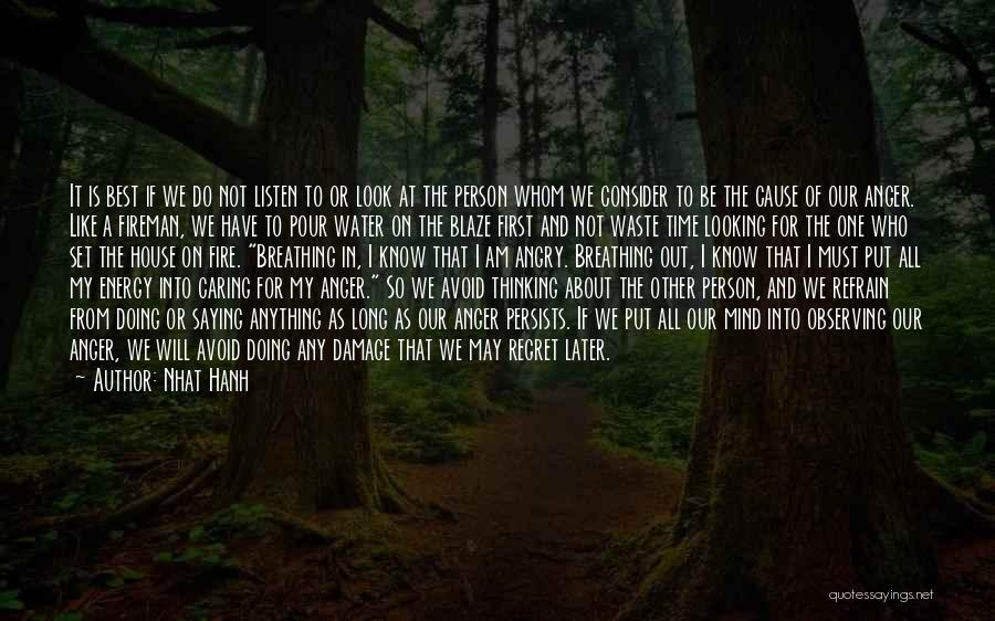 Angry Person Quotes By Nhat Hanh