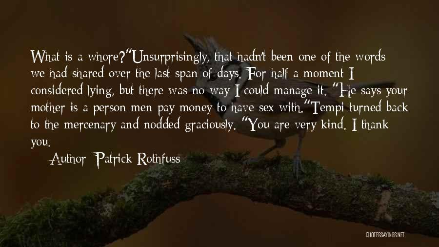 Angry Person Quotes By Patrick Rothfuss