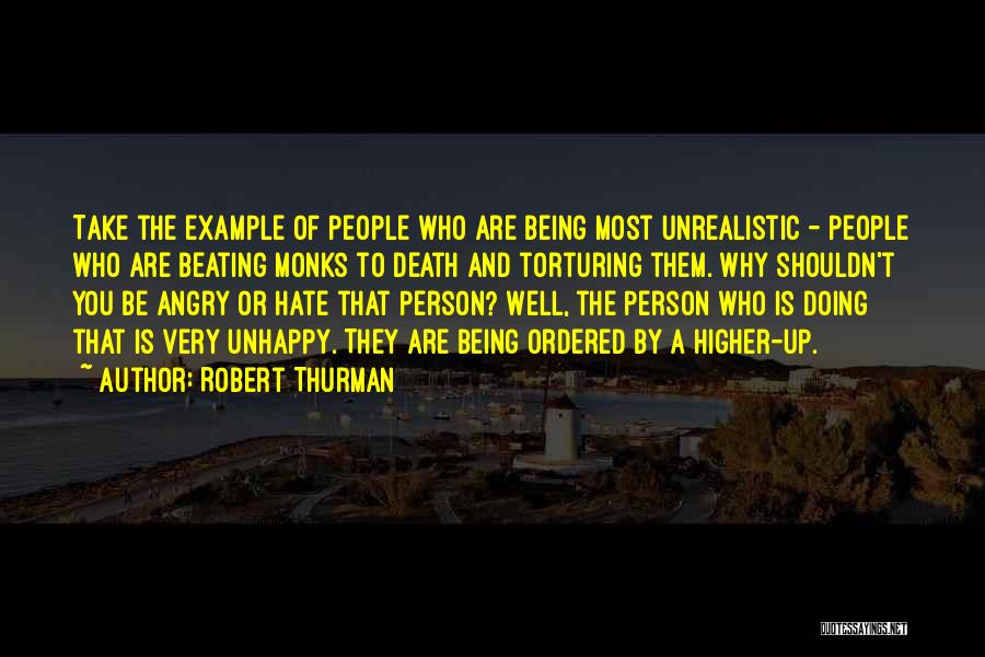 Angry Person Quotes By Robert Thurman