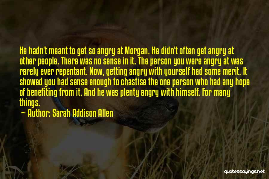 Angry Person Quotes By Sarah Addison Allen