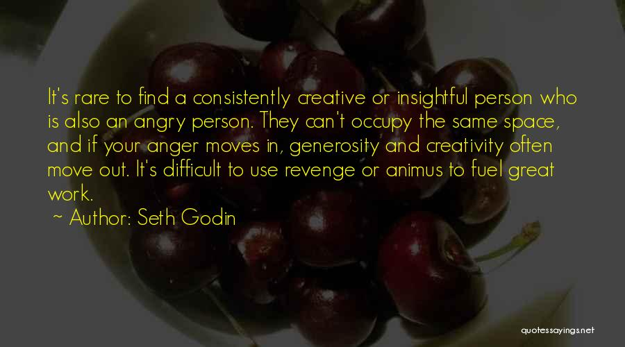 Angry Person Quotes By Seth Godin