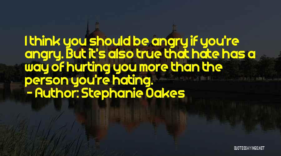 Angry Person Quotes By Stephanie Oakes