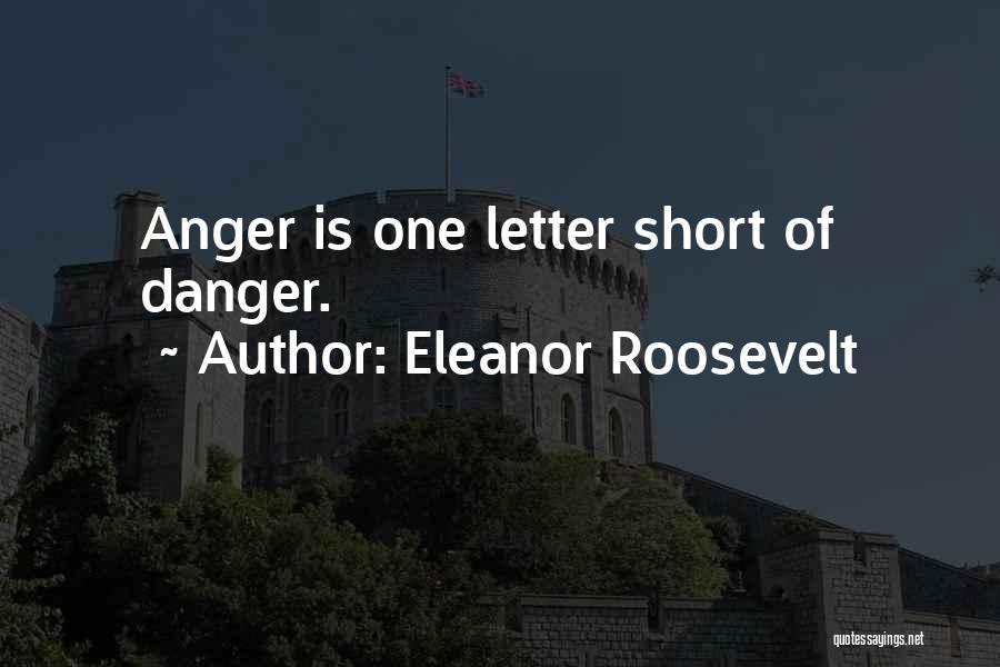 Angry Words Quotes By Eleanor Roosevelt