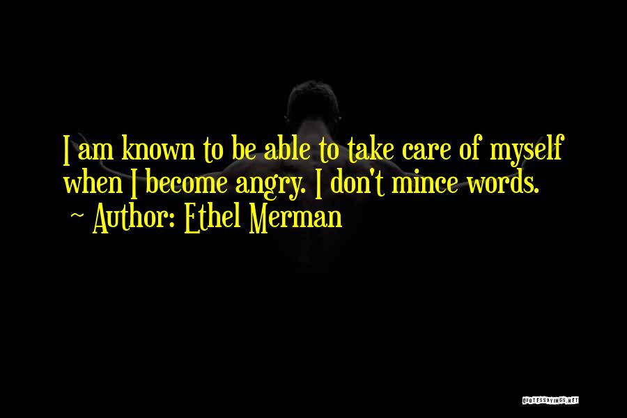 Angry Words Quotes By Ethel Merman