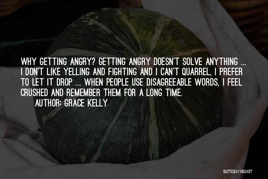 Angry Words Quotes By Grace Kelly