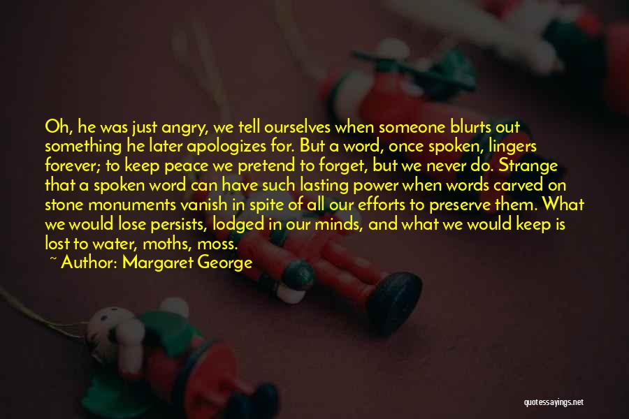 Angry Words Quotes By Margaret George