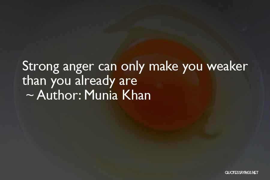 Angry Words Quotes By Munia Khan