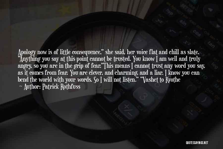 Angry Words Quotes By Patrick Rothfuss