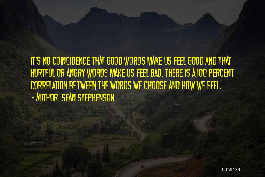 Angry Words Quotes By Sean Stephenson