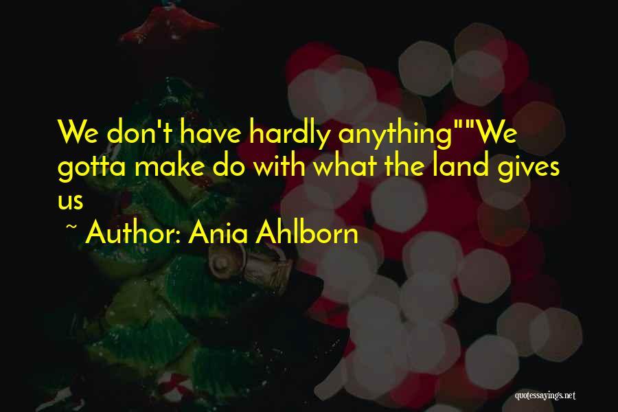 Ania Ahlborn Quotes 2121546